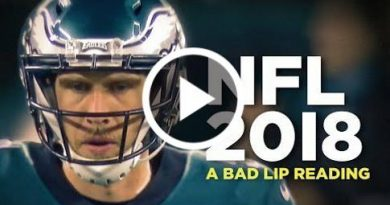 A Bad Lip Reading Of The Nfl 2018